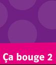 Bild für Kategorie Ça bouge 2