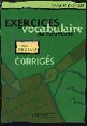 Bild von Exercices de vocabulaire en contexte. Niveau débutant / Corrigés - Lösungsheft von Eluerd, Roland
