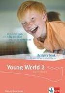 Bild von Young World 2 Activity Book mit digitalen Inhalten und Audios