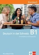 Bild von Deutsch in der Schweiz B1 Kursbuch mit Audio-CDs